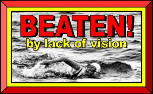 beaten by lack of vision